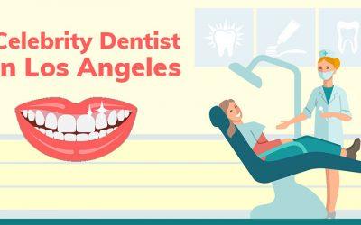 celebrity dentist in Los Angeles