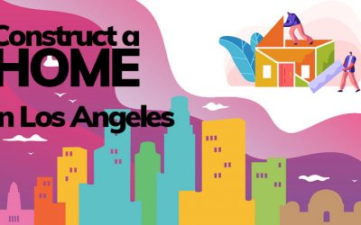 construct a home in Los Angeles